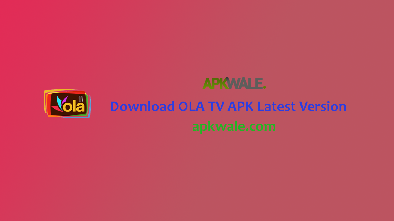 OLA TV APK 7 0 Latest Version Download Free 2019 Android