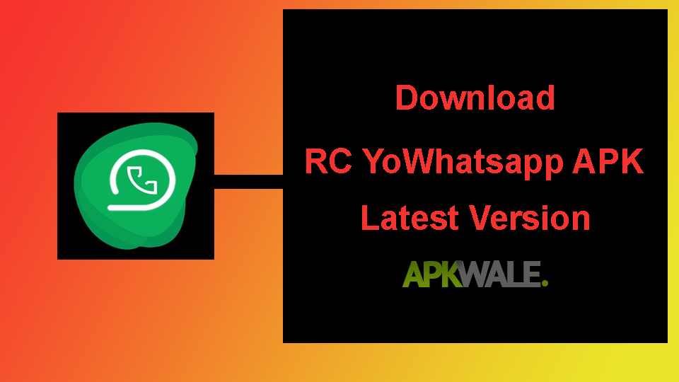 Download RC YoWhatsApp APK Latest Version