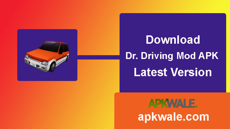 Download Dr. Driving Mod APK Latest Version