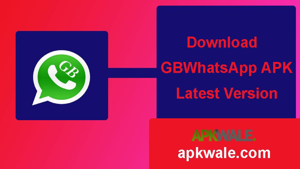 Donwload GBWhatsApp Plus APK Download Latest Version