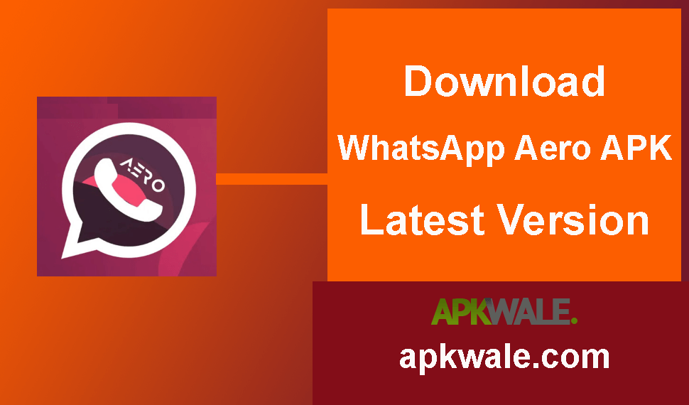 Download WhatsApp Aero APK Latest Version
