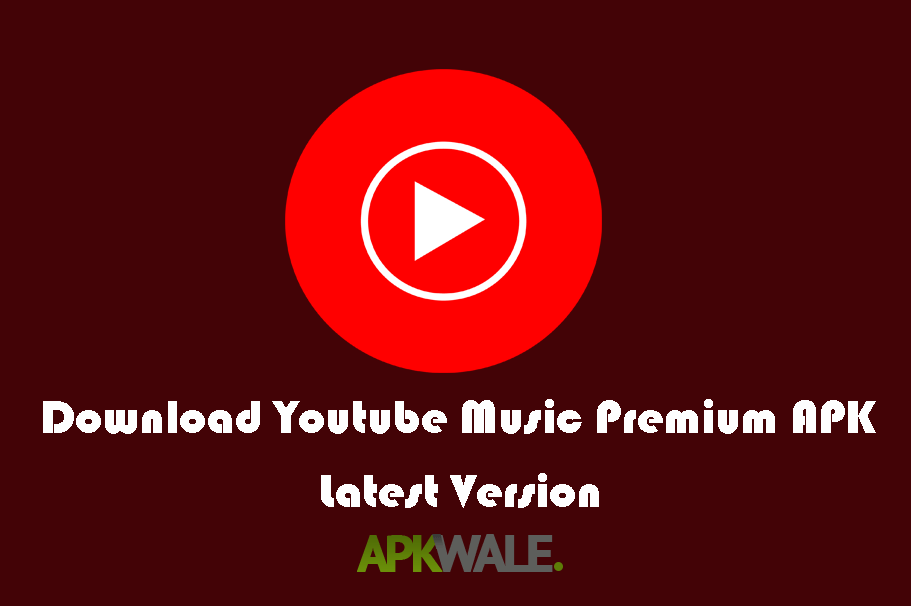 Download Youtube Music Premium Apk Latest Version